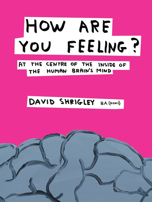 How Are You Feeling? (eBook): At the Centre of the Inside of The Human Brain's Mind