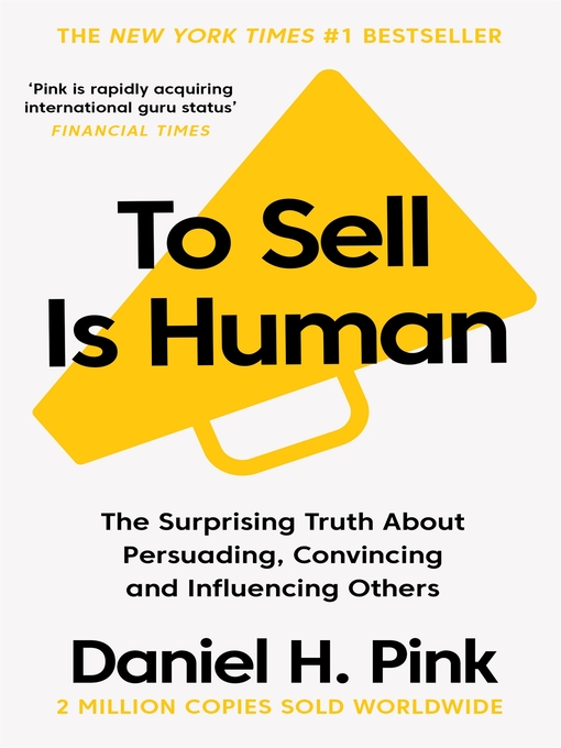To Sell is Human (eBook): The Surprising Truth About Persuading, Convincing, and Influencing Others
