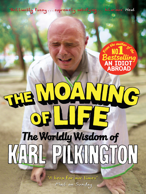The Moaning of Life (eBook): The Worldly Wisdom of Karl Pilkington