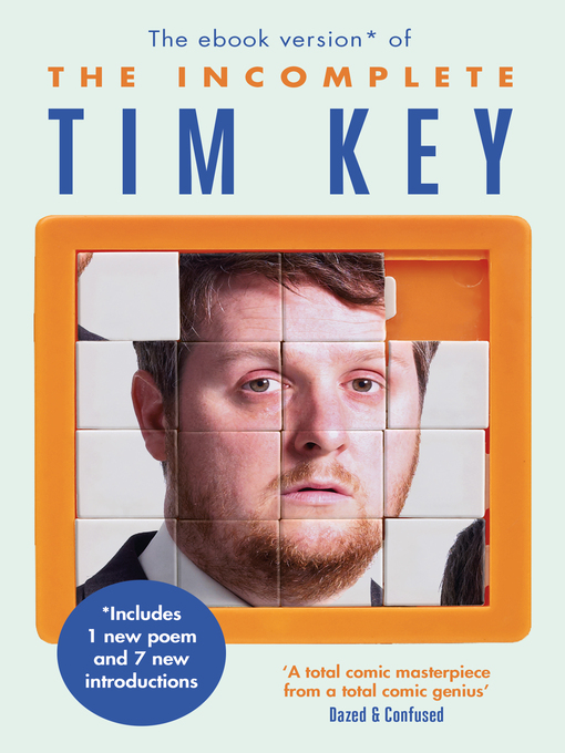 The Incomplete Tim Key (eBook): About 300 of His Poetical Gems and What-Nots