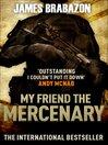 My Friend The Mercenary (eBook): A Memoir