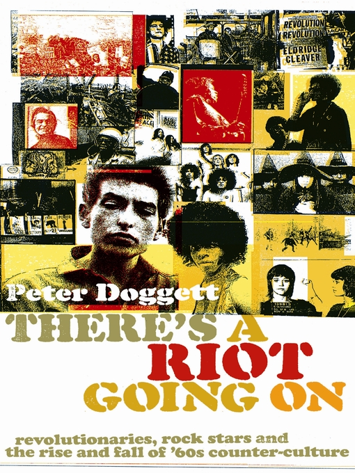 There's a Riot Going On (eBook): Revolutionaries, Rock Stars, and the Rise and Fall of '60s Counter-culture