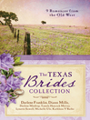 Texas Brides Collection (eBook): 9 Romances from the Old West