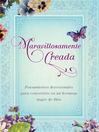 Maravillosamente creada (eBook): Pensamientos devocionales para convertirte en una hermosa mujer de Dios