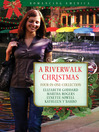 Riverwalk Christmas (eBook): Four Couples Find Love in Romantic San Antonio