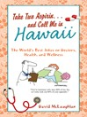 Take Two Aspirin. . .and Call Me in Hawaii (eBook): The World's Best Jokes on Doctors, Health, and Wellness