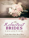 Reluctant Brides Collection (eBook): Love Comes as a Surprise to Six Independent Women of Yesteryear