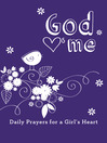God Hearts Me (eBook): Daily Prayers for a Girl's Heart
