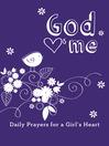 God Hearts Me (eBook): Daily Prayers for a Girl's Heart
