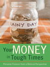 Your Money in Tough Times (eBook): Personal Finance from a Biblical Perspective