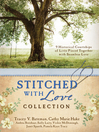 Stitched with Love Collection (eBook): 9 Historical Courtships of Lives Pieced Together with Seamless Love