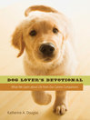 Dog Lover's Devotional (eBook): What We Learn about Life from Our Canine Companions