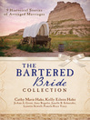 Bartered Bride Romance Collection (eBook): 9 Historical Stories of Arranged Marriages