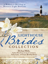 Lighthouse Brides Collection (eBook): 6 Romances Develop at Historic Light Stations