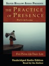 The Practice of Presence (MP3): Five Paths for Daily Life