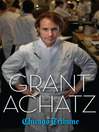Grant Achatz (eBook): The Remarkable Rise of America's Most Celebrated Young Chef
