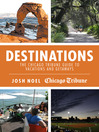 Destinations (eBook): The Chicago Tribune Guide to Vacations and Getaways