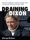 Draining Dixon (eBook): How Rita Crundwell Embezzled More Than $50 Million from Her Illinois Town