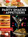 Good Eating's Party Snacks and Appetizers (eBook): Simple to Make and Easy to Share Hors d'Oeuvres, Desserts, and Cocktails