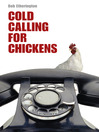 Cold Calling for Chickens (eBook)
