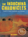 The IndoChina Chronicles (eBook): Travels in Laos, Cambodia and Vietnam