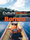 CultureShock! Borneo (eBook): A Survival Guide to Customs and Etiquette