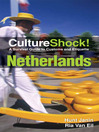 CultureShock! Netherlands (eBook): A Survival Guide to Customs and Etiquette