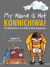 My Name is Not Konnichiwa (eBook): Travel and adventure and humour