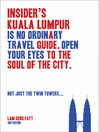 Insider's Kuala Lumpur (eBook): Travel Guide. Historical Anecdotes About KL's Most Significant Buildings, Districts, and People