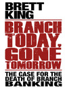 Branch Today Gone Tomorrow (eBook)