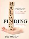 Finding Balance (eBook): Healing from a Decade of Vestibular Disorders
