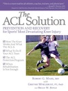 The ACL Solution (eBook): Prevention and Recovery for Sports Most Devastating Knee Injury