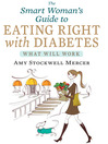 The Smart Woman's Guide to Eating Right with Diabetes (eBook): What Will Work