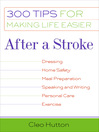 After a Stroke (eBook): 300 Tips for Making Life Easier