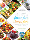 Let's Eat Out Around the World Gluten Free and Allergy Free (eBook): Eat Safely in Any Restaurant at Home or Abroad