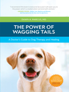 The Power of Wagging Tails (eBook): A Doctor's Guide to Dog Therapy and Healing
