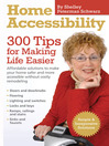Home Accessibility (eBook): 300 Tips for Making Life Easier