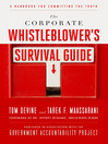The Corporate Whistleblower's Survival Guide (eBook): A Handbook for Committing the Truth