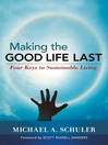 Making the Good Life Last (eBook): Four Keys to Sustainable Living