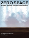 Zero Space (eBook): Moving Beyond Organizational Limits