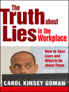 The Truth about Lies in the Workplace (eBook): How to Spot Liars and What to Do about Them