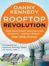 Rooftop Revolution (eBook): How Solar Power Can Save Our Economy—and Our Planet—from Dirty Energy
