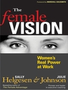 The Female Vision (eBook): Women's Real Power at Work
