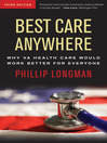 Best Care Anywhere (eBook): Why VA Health Care Would Work Better For Everyone
