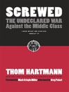 Screwed (eBook): The Undeclared War Against the Middle Class - And What We Can Do about It (Expanded)