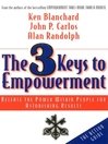 The 3 Keys to Empowerment (eBook): Release the Power Within People for Astonishing Results