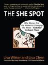 The She Spot (eBook): Why Women Are the Market for Changing the World-And How to Reach Them