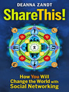 Share This! (eBook): How You Will Change the World with Social Networking