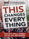 This Changes Everything (eBook): Occupy Wall Street and the 99% Movement