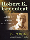 Robert K. Greenleaf (eBook): A Life of Servant Leadership